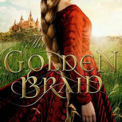 Review: The Golden Braid (Fairy Tales #6) by Melanie Dickerson