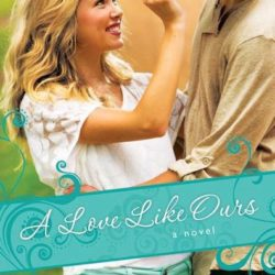 Review: A Love Like Ours by Becky Wade