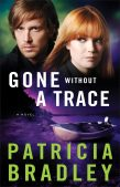 Review: Gone Without A Trace by Patricia Bradley |New Release