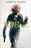 Review (and a Giveaway!): Always Watching by Lynette Eason