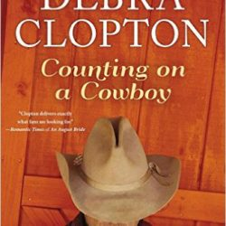 Review: Counting on a Cowboy (Four of Hearts Ranch #2) by Debra Clopton (Plus a Giveaway!)