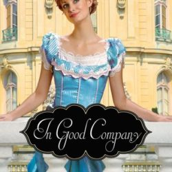 Review: In Good Company (A Class of Their Own #2) by Jen Turano |New Release