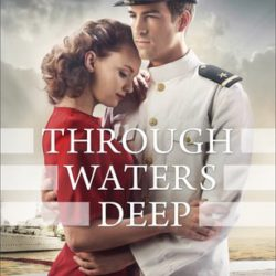 Review: Through Waters Deep (Waves of Freedom #1) by Sarah Sundin