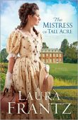 Review: The Mistress of Tall Acre by Laura Frantz |New Release