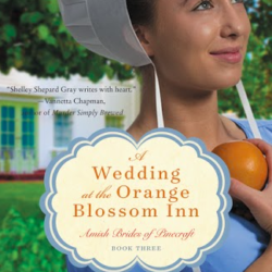 Review: A Wedding at the Orange Blossom Inn by Shelley Shepard Gray |New Release