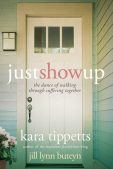 Review: Just Show Up by Kara Tippetts & Jill Lynn Buteyn (Plus a Giveaway!)