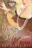 Review: The Sound of Silver (Steadfast Love #2) by Rachelle Rea