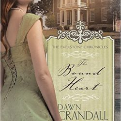 Review: The Bound Heart (Everstone Chronicles #2) by Dawn Crandall