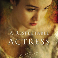 Review (Plus a Giveaway!): A Respectable Actress by Dorothy Love ***CLOSED***