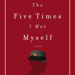 Review: The Five Times I Met Myself by James L. Rubart