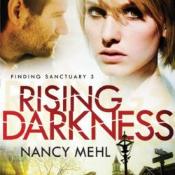 Review: Rising Darkness (Finding Sanctuary #3) by Nancy Mehl