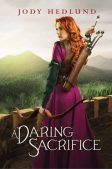 Review: A Daring Sacrifice by Jody Hedlund