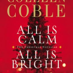 Review: All is Calm All is Bright by Colleen Coble