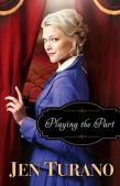 Review (and a Giveaway!): Playing the Part by Jen Turano