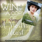 Review (and a Giveaway!): A Worthy Heart by Susan Anne Mason