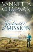 Guest Post: The Story Behind Joshua's Mission by Vannetta Chapman