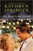 Review (and a Giveaway!): The Hearts We Mend by Kathryn Springer