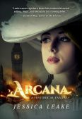 Review (and a Giveaway!): Arcana by Jessica Leake
