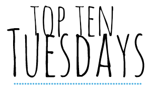 top ten tuesdays in review