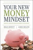 Review: Your New Money Mindset by Brad Hewitt & James Moline