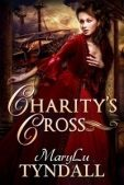 Review (and a Giveaway!): Charity's Cross by MaryLu Tyndall