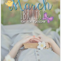 Top Ten Tuesday: My March TBR list