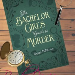 Review (and a Giveaway!): The Bachelor Girl's Guide to Murder by Rachel McMillan