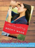 Review (and a Giveaway!): Her One and Only by Becky Wade