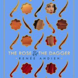 Release Day Blitz (and a Giveaway!): The Rose and The Dagger by Renée Ahdieh