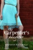 The Carpenter's Daughter by Jennifer Rodewald: Pre-Order & Release Extravaganza (plus a Giveaway!)