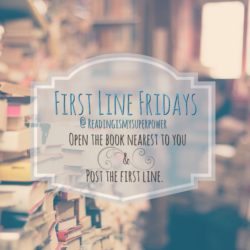 First Line Friday (Week 64): A River Too Deep