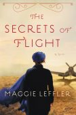 Book Spotlight (and a Giveaway!): The Secrets of Flight by Maggie Leffler
