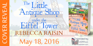Cover Reveal: The Little Antique Shop Under the Eiffel Tower by Rebecca Raisin