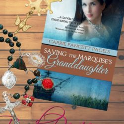 Book Review (and Two Giveaways!): Saving the Marquise's Granddaughter by Carrie Fancett Pagels
