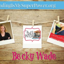 Author Interview (and TWO Giveaways!): the one and only Becky Wade