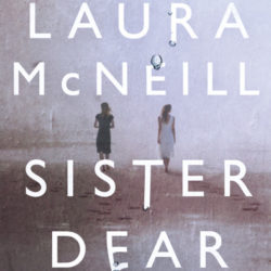 Book Review: Sister Dear by Laura McNeill