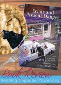Book Review (and a Giveaway!): Eclair and Present Danger by Laura Bradford