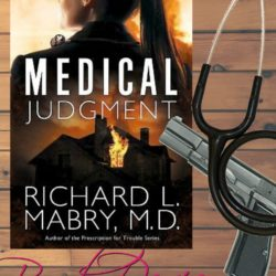Book Review (and a Giveaway!): Medical Judgment by Richard L. Mabry