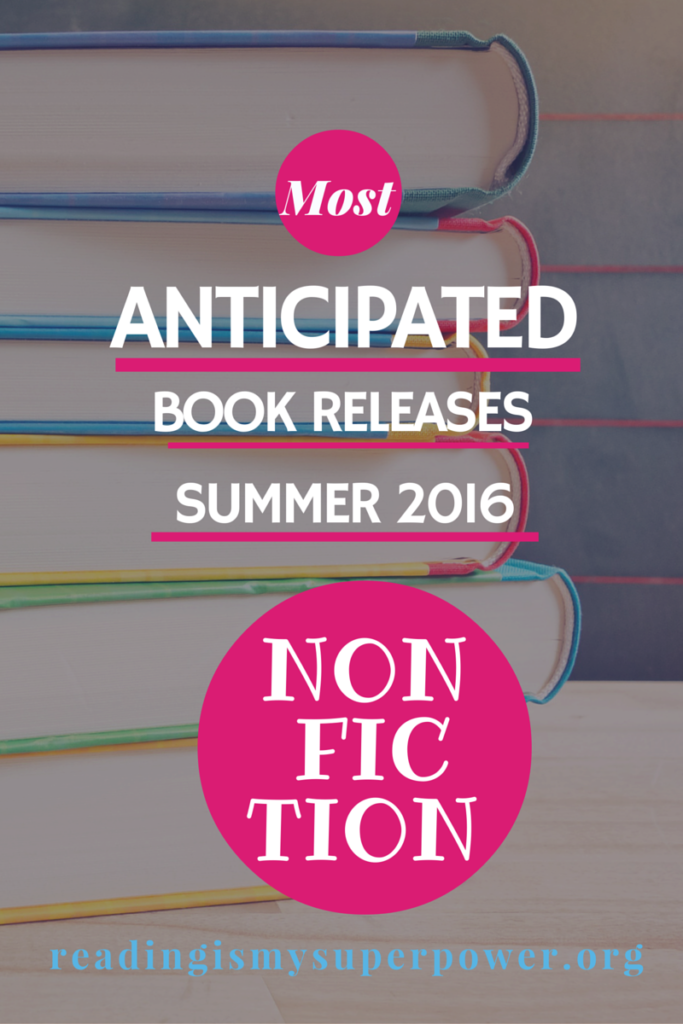 Most anticipated summer 2016 non fiction