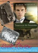 Book Review (and a Giveaway!): Through the Shadows by Karen Barnett