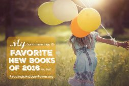 Top Ten Tuesday: My (slightly more than 10) Favorite New Books of 2016 (so far)