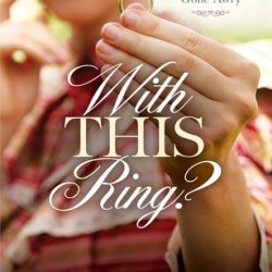 Book Review: With This Ring by Witemeyer, Jennings, Connealy, & Jagears