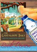 Book Review: The Cantaloupe Thief by Deb Richardson-Moore