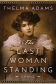 Book Review: The Last Woman Standing by Thelma Adams