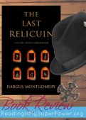 Book Review (and a Giveaway!): The Last Relicuin by Hargus Montgomery