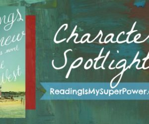 Character Spotlight: The Things We Knew by Catherine West