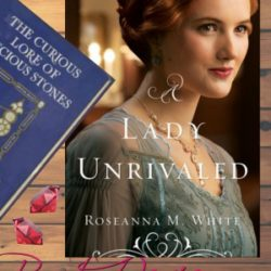 Book Review (and a Giveaway!): A Lady Unrivaled by Roseanna M. White