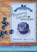 Book Review (and a Giveaway!): Blueberry Cupcake Mystery by Naomi Miller