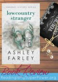Book Review (and a Giveaway!): Lowcountry Stranger by Ashley Farley