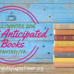 Most Anticipated Book Releases Fall & Winter 2016 (Plus a GIVEAWAY!): Fantasy & YA Fiction